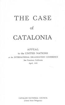 1945 Apelación del Consejo Nacional de Cataluña en la Conferencia Constitutiva de las Naciones Unidas BN