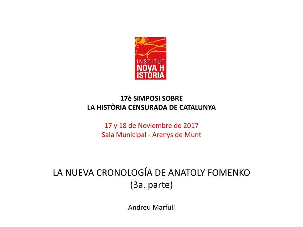 Simposio Arenys 2017 LA NUEVA CRONOLOÍA DE ANATOLY FOMENKO 3 Andreu Marfull_Page_01